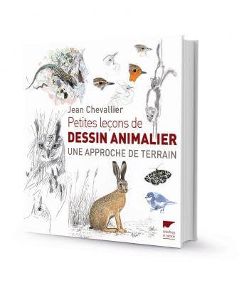 Petites leçons de dessin animalier, Jean Chevallier, Ed. Delachaux et Niestlé, livre