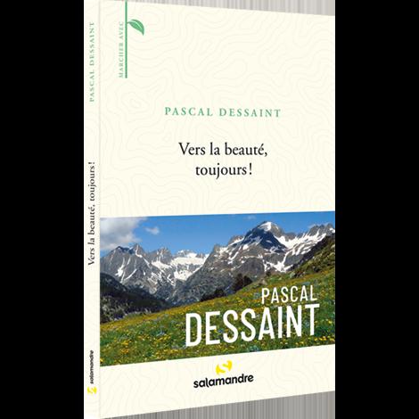 Livre de La Salamandre : Vers la beauté, toujours ! Pascal Dessaint