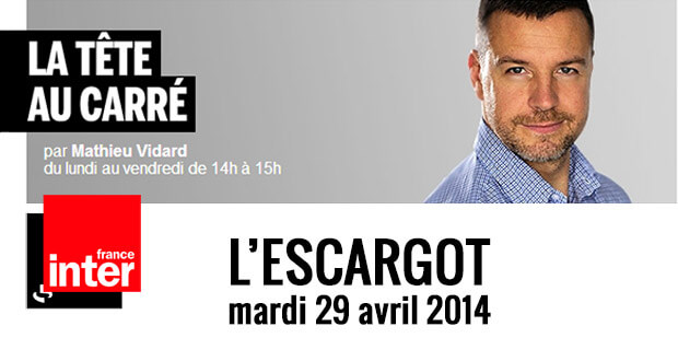 la-tete-au-carre-l-escargot-29-avril-2014